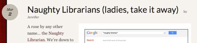 Reel Librarians:  Naughty Librarians (ladies, take it away)