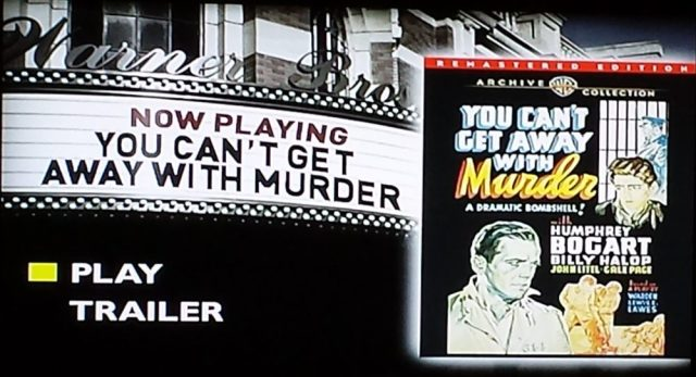 Menu and DVD cover from You Can't Get Away with Murder (1939)