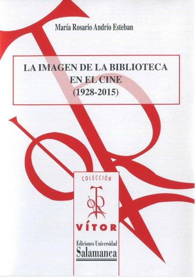 Cover image of 'La imagen de la biblioteca en el cine (1928-2015)' by María Rosario Andrío Esteban